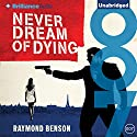 Never Dream of Dying: James Bond Series, Book 34 (       UNABRIDGED) by Raymond Benson Narrated by Simon Vance
