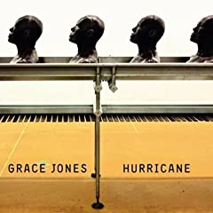 Hurricane - Grace Jones