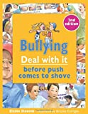 img - for Bullying: Deal with it before push comes to shove, 2nd edition (Lorimer Deal With It) book / textbook / text book