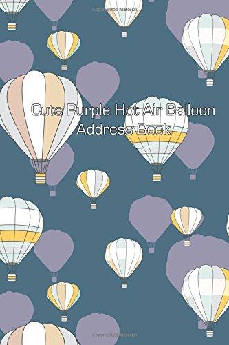 Cute Purple Hot Air Balloon Address Book: Volume 13 (Address Books)