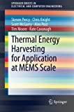 Thermal Energy Harvesting for Application at MEMS Scale (SpringerBriefs in Electrical and Computer Engineering)