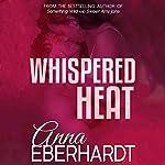 Whispered Heat | Anna Eberhardt
