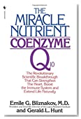 The Miracle Nutrient: Coenzyme Q10: The Revolutionary Scientific Breakthrough That Can Strengthen the Heart, Boost the Immune System, and Extend Life Naturally