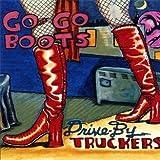 echange, troc Drive By Truckers - Go-Go Boots