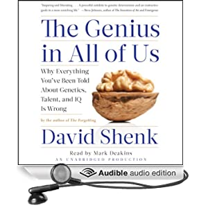 The Genius in All of Us: Why Everything You've Been Told about Genetics, Talent and IQ is Wrong