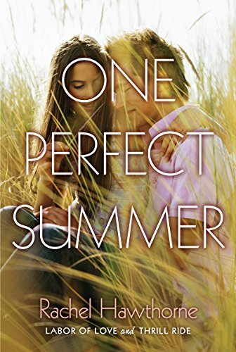 Rachel Hawthorne - One Perfect Summer: Labor of Love and Thrill Ride