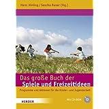 """Das gro�e Buch der Spiele und Freizeitideen: Spiele, Programme und Aktionen f�r die Kinder- und Jugendarbeitvon """"Hans Hirling"""""""