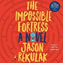 The Impossible Fortress Audiobook by Jason Rekulak Narrated by Griffin Newman