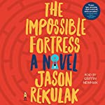 The Impossible Fortress | Jason Rekulak