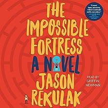 The Impossible Fortress | Livre audio Auteur(s) : Jason Rekulak Narrateur(s) : Griffin Newman