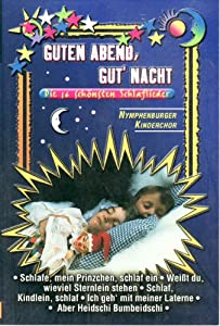 Guten Abend, Gut' Nacht; Die 16 schönsten Schlaflieder; Kinderlieder; [Musikkassette] [Musikkassette] [Musikkassette]