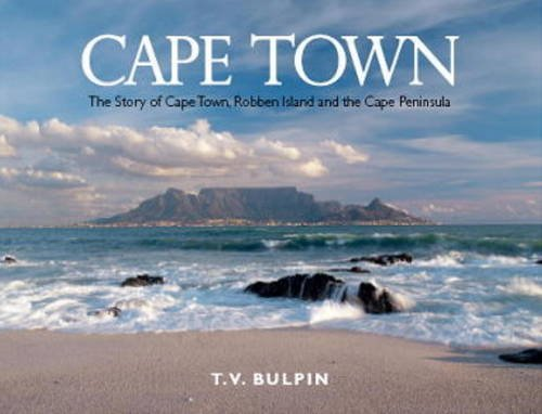 Cape Town: The Story of Cape Town, Robben Island and the Cape Peninsula