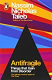 Nassim Nicholas Taleb Antifragile: Things that Gain from Disorder