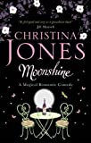Christina Jones Moonshine: A magical romantic comedy