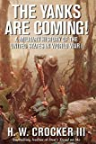 img - for The Yanks Are Coming!: A Military History of the United States in World War I book / textbook / text book