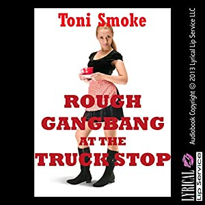 Rough Gangbang at the Truck Stop Audiobook