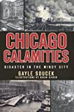 img - for Chicago Calamities:: Disaster in the Windy City book / textbook / text book