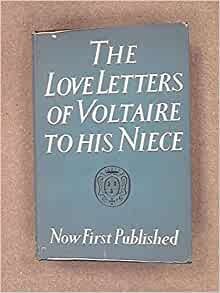 The Love Letters Of Voltaire To His Niece Voltaire