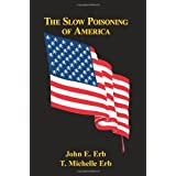 The Slow Poisoning Of America ~ T Michelle Erb