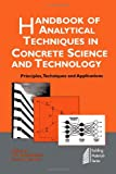 Handbook of Analytical Techniques in Concrete Science and Technology: Principles, Techniques and Applications (Building Materials Series) (0815514379) by Ramachandran, V.S.