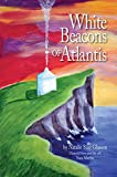 img - for White Beacons of Atlantis book / textbook / text book