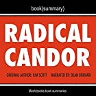 Summary of Radical Candor by Kim Scott: Be a Kick-Ass Boss Without Losing Your Humanity Hörbuch von  FlashBooks Book Summaries Gesprochen von: Dean Bokhari