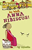 Go Well, Anna Hibiscus!
