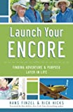 img - for Launch Your Encore: Finding Adventure and Purpose Later in Life book / textbook / text book