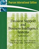 Decision Support and Business Intelligence Systems (8th Edition) (0131580175) by Turban, Efraim