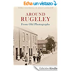 Around Rugeley From Old Photographs (English Edition)