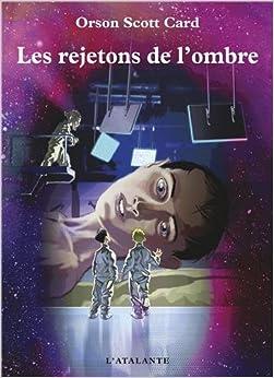 Les rejetons de l'ombre - Orson Scott Card