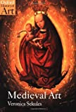 img - for Medieval Art (Oxford History of Art) by Sekules, Veronica (2001) Paperback book / textbook / text book