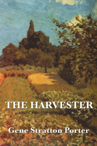 The Harvester by Gene Stratton Porter
