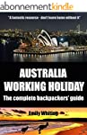 Australia Working Holiday: The comple...