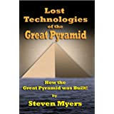 Lost Technologies of the Great Pyramid ~ Steven Myers