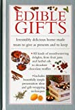 img - for Edible Gifts: Irresistibly Delicious Home-Made Treats To Give As Presents And To Keep book / textbook / text book