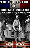 img - for The Boulevard of Broken Dreams: Apocalypse Then Part Two book / textbook / text book