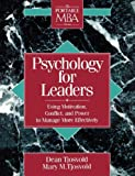 Psychology for leaders :  using motivation, conflict, and power to manage more effectively /