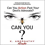 Can You Action Past Your Devil's Advocate? | K. Abernathy
