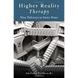 Higher Reality Therapy: Nine Pathways to Inner Peaceby Anthony Falikowski