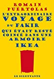 L'extraordinaire voyage du fakir qui �tait rest� coinc� dans une armoire Ikea