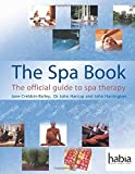 The Spa Book: The Official Guide to Spa Therapy (Hairdressing and Beauty Industry Authority)