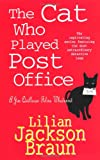 The Cat Who Played Post Office (Jim Qwilleran Feline Whodunnit)