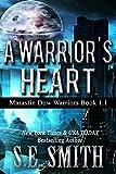 A Warriors Heart: Marastin Dow Warriors Book 1.1