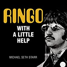 Ringo: With a Little Help Audiobook by Michael Seth Starr Narrated by Peter Berkrot