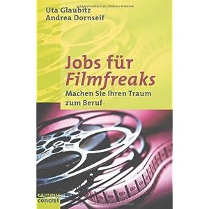 Jobs für Filmfreaks. Machen Sie Ihren Traum zum Beruf