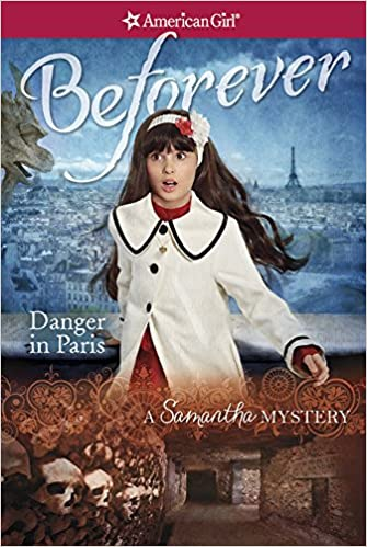 Danger in Paris: A Samantha Mystery (American Girl Beforever Mysteries)