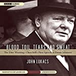 Blood, Toil, Tears, and Sweat | John Lukacs