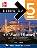 5 Steps to a 5 AP World History, 2014-2015 Edition (5 Steps to a 5 on the Advanced Placement Examinations Series)