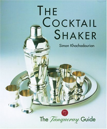 the-cocktail-shaker-the-tanqueray-guide-by-simon-khachadourian-2003-04-19